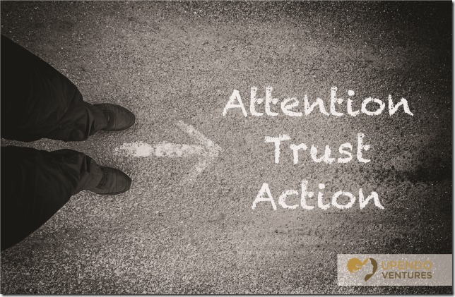 Attention, Trust, Action